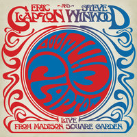 Live From Madison Square Garden — Eric Clapton & Steve Winwood