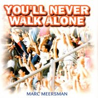 You'll Never Walk Alone — Marc Meersman