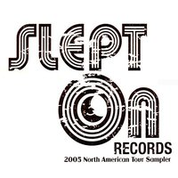 Slept On Records - 2005 North American Tour Sampler — Nick Andre And E Da Boss