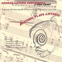 Antheil Plays Antheil — George Antheil
