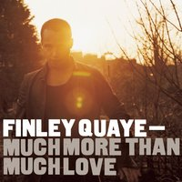Much More Than Much Love — Finley Quaye