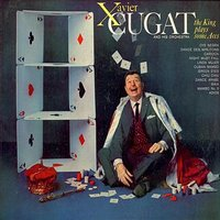 The King Plays Some Aces — Xavier Cugat