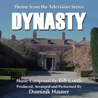Dynasty - Theme from the Television Series (Bill Conti) — Dominik Hauser
