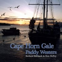 Cape Horn Gale - Sea Shanties — Paddy Westers: Richard Burbank & Don DePoy