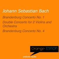 Orange Edition - Bach: Brandenburg Concerti Nos. 1, 4 & Double Concerto for 2 Violins and Orchestra — Иоганн Себастьян Бах, Tomaso Vecchi, Alberto Tozzi, Francesco Macci