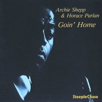 Goin' Home — Archie Shepp, Horace Parlan