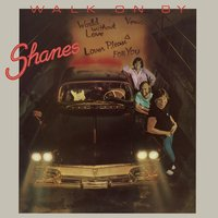 Walk On By — Shanes