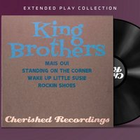 The King Brothers: The Extended Play Collection — The King Brothers