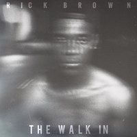 The Walk In — Rick Brown
