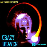 Don't Break My Heart — Crazy Heaven