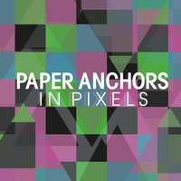 In Pixels — Paper Anchors