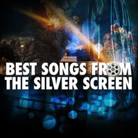 Best Songs from the Silver Screen — Best Movie Soundtracks, Best Movie Soundtracks|Soundtrack|Soundtrack/Cast Album