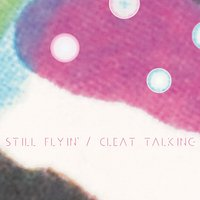 Cleat Talking - Single — Still Flyin'