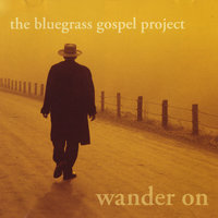 Wander On — Bluegrass Gospel Project
