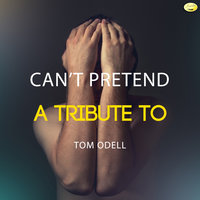 Can't Pretend - A Tribute to Tom Odell — Ameritz - Tributes