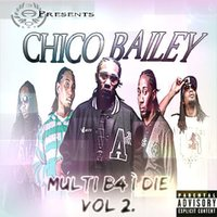 Multi B4 I Die, Vol. 2 — Chico Bailey