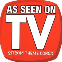 As Seen On TV (Sitcom Theme Songs) — The Hit Crew