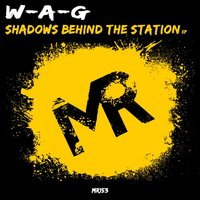 Shadows Behind The Station — W-A-G
