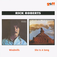 Windmills / She is a Song — Rick Roberts