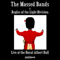 The Massed Bands And Bugles Of The Light Division Recorded Live At The Royal Albert Hall — The Light Division