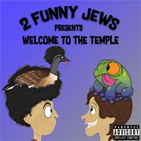 Welcome to the Temple — 2 Funny Jews