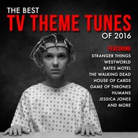 The Best T.V. Theme Tunes of 2016 — Various Composers, L'Orchestra Cinematique