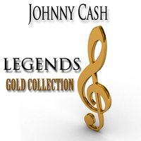 Legends Gold Collection — Johnny Cash