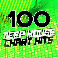 100 Deep House Chart Hits — сборник
