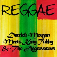 Derrick Morgan Meets King Tubby & The Aggrovators — Derrick Morgan