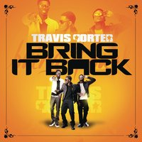 Bring It Back — Travis Porter