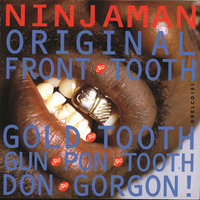 Original Front Tooth Gold Tooth Don Gorgon — Ninjaman