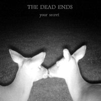 Your Secret — The Dead Ends