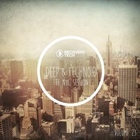 Deep & Technoid #23 - The NYC Session — сборник