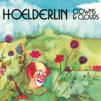 Clowns And Clouds — Hoelderlin