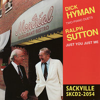 Just You Just Me — Dick Hyman, Ralph Sutton