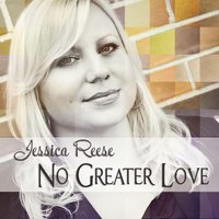 No Greater Love — Jessica Reese