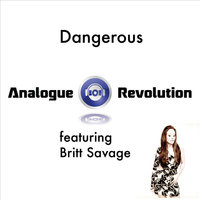 Dangerous (feat. Britt Savage) — Analogue Revolution