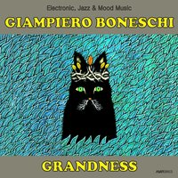 Grandness (Electronic, Jazz & Mood Music, Direct from the Boneschi Archives) — Sergio Farina, Giampiero Boneschi, Giampiero Boneschi & Sergio Farina