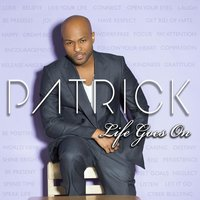 Life Goes On — Patrick