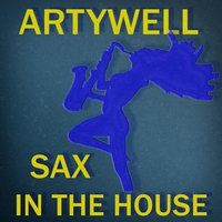 Sax in the House — Artywell
