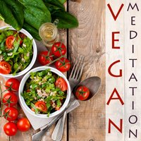 Vegan Meditation: Spiritual Music for Healthy Living — Meditation