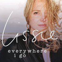 Everywhere I Go — Lissie