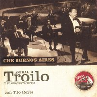 Che Buenos Aires — Aníbal Troilo