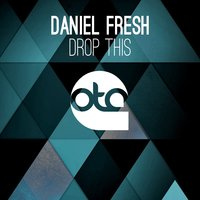 Drop This — Daniel Fresh