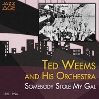 Somebody Stole My Gal — Ted Weems