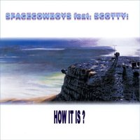 How It Is? — Space Cowboys, Scotty