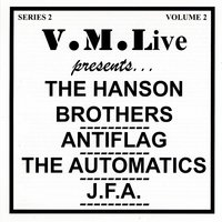 V.M.Live Presents The Hanson Brothers/ Antiflag / The Automatics / J.F.A. — V/A - Liberation Records