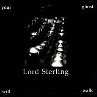 Your Ghost Will Walk — Lord Sterling