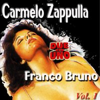 Due in uno: Carmelo Zappulla, Franco Bruno, Vol. 1 — Carmelo Zappulla, Franco Bruno