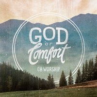 God of Comfort — Ch Worship